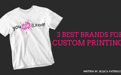 3 Best Brands for Custom Printing